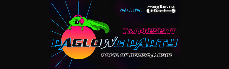 Paglowc Party: T & J (pond of house music)