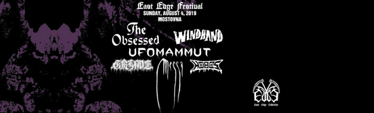 East Edge Fest: Windhand/  Ufomammut/ Grime/ Messa/ Hobos